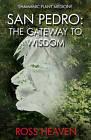 Shamanic Plant Medicine - San Pedro: The Gateway to Wisdom by Ross Heaven (Paperback, 2016)