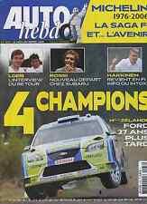 AUTO HEBDO n°1573 du 22 Novembre 2006 F1 MICHELIN 1976-2006 TVR SAGARIS 207 SPYD