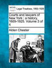 Courts and Lawyers of New York: A History, 1609-1925. Volume 3 of 4 by Alden Chester (Paperback / softback, 2010)