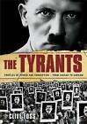 The Tyrants: The Story of Histories Most Ruthless Oppressors by Clive Foss (Hardback, 2006)