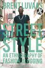 Street Style von Brent Luvaas (2016, Taschenbuch)