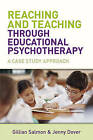 Reaching and Teaching Through Educational Psychotherapy: A Case Study Approach by Jenny Dover, Gillian Salmon (Paperback, 2007)