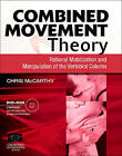 Combined Movement Theory: Rational Mobilisation and Manipulation of the Vertebral Column by Chris McCarthy (Paperback, 2010)