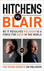 Hitchens vs Blair: The Debate of Our Time by Tony Blair, Christopher Hitchens (Paperback, 2011)