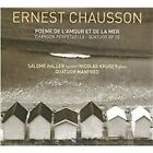 Ernest Chausson - : Poème de l'amour et de la mer (2010)