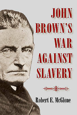John Brown's War against Slavery, McGlone, Robert E., New condition, Book
