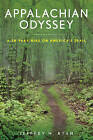 Appalachian Odyssey: A 28-Year Hike on America's Trail by Jeffrey H. Ryan (Paperback, 2016)