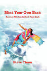 Mind Your Own Back: An Ancient and Effective Treatment to Improve Your Back by Steve Timm (Paperback, 2009)