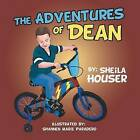 The Adventures of Dean by Sheila Houser (Paperback / softback, 2015)