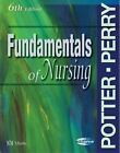 Fundamentals of Nursing by Patricia A. Potter and Anne Griffin Perry (2004, Hardcover, Revised)