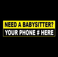 Customized Need A Babysitter Babysitting Business Sticker Sign Child Care New
