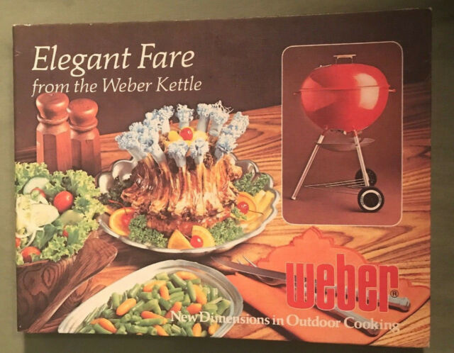 Elegant Fare from the Weber Kettle by Jane Wood (1977, Hardcover) 1st Edition