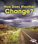 How Does Weather Change? by Jennifer Boothroyd (Paperback / softback, 2014)