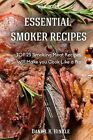 Essential Smoker Recipes: Top 25 Smoking Meat Recipes That Will Make You Cook Like a Pro by Daniel Hinkle (Paperback / softback, 2015)