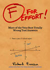 F for Effort!: More of the Very Best Totally Wrong Test Answers by Kamens Richard Benson (Paperback / softback)