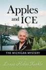 Apples and Ice: The Michigan Mystery by Louise Richie Kunkle (Paperback, 2007)