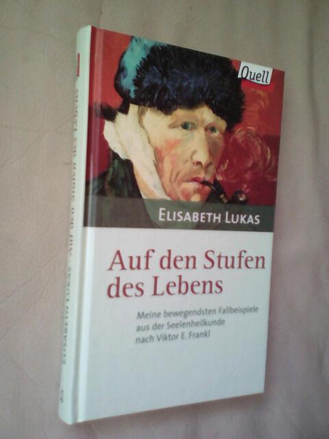 Elisabeth Lukas: Auf den Stufen des Lebens (Gebundene Ausgabe, 9783579033815)