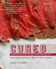 Cured: Slow Techniques for Flavouring Meat, Fish and Vegetables by Lindy Wildsmith (Hardback, 2010)