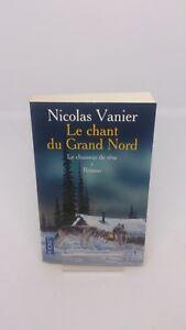Le-Chant-du-Grand-Nord-t-1-Le-Chasseur-de-reve-N-Vanier-Livre-d-039-occasion