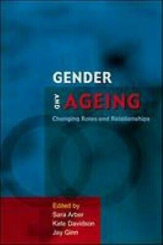 Geschlecht Und Alterung: Auswechseln Rollen Und Beziehungen Perfekt Sara