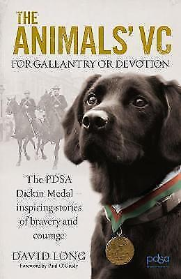 1 of 1 - The Animals' VC: For Gallantry or Devotion: The PDSA Dickin Medal - Inspiring st