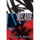 Melanie 9780595307678 by Thomas R. Barnett Book