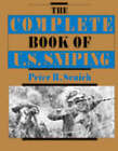Complete Book of U.S. Sniping by Peter R. Senich (Paperback, 2007)