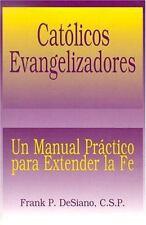 Catolicos Evangelizadores: UN Manual Practico Para Extender LA Fe-ExLibrary