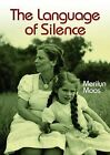 The Language of Silence by Merilyn A. Moos (Paperback, 2010)