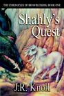 Shahly's Quest: The Chronicles of Brawrloxoss: Book One by J R Knoll (Paperback / softback, 2006)