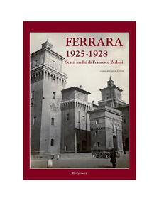 Enrico Zerbini FERRARA 1925-1928. Scatti inediti di Francesco Zerbini (27F8)