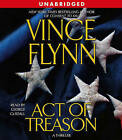 Act of Treason by Vince Flynn (CD-Audio, 2006)