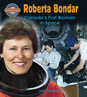 Roberta Bondar: Canada's First Woman in Space by Judy Wearing (Paperback / softback, 2010)