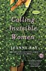 Calling Invisible Women by Jeanne Ray (Paperback / softback)