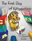 The First Day of Kittygarten by J M Haltiwanger (Paperback / softback, 2015)