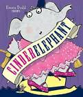 Cinderelephant by Emma Dodd (Hardback, 2013)