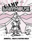 Camp Babymouse by Matthew Holm, Jennifer L Holm (Paperback / softback)