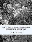 D.R. Lewis' Simple-Minded Sentence Sessions by D R Lewis (Paperback / softback, 2012)