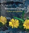Inessential Things: Poems and Pictures by Pictures to Share Community Interest Company (Hardback, 2015)