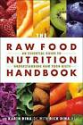 The Raw Food Nutrition Handbook: An Essential Guide to Understanding Raw Food Diets by Rick Dina, Karin Dina (Paperback, 2013)