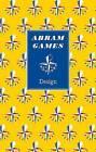 Abram Games: Design by Brian Webb, Naomi Games (Hardback, 2013)