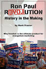Ron Paul Revolution: History in the Making by Mark Frazier (Paperback, 2008)
