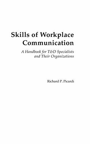 Skills of Workplace Communication : A Handbook for T&D Specialists and Their Org