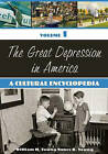 The Great Depression in America: A Cultural Encyclopedia by Nancy K. Young, William H. Young (Hardback, 2007)