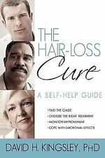 The Hair-Loss Cure : A Self-Help Guide by David H. Kingsley (2009, Paperback)