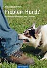 Problem Hund? von Wieland Schuhmeir (2011, Gebundene Ausgabe)