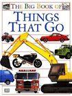 Big Book of Things That Go by DK Publishing, Deni Bown, Dorling Kindersley Publishing (Hardback, 1994)