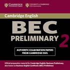 Cambridge BEC Preliminary 2 Audio CD: Examination Papers from University of Cambridge ESOL Examinations: Level 2 by Cambridge ESOL (CD-Audio, 2004)