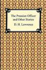 The Prussian Officer and Other Stories by D H Lawrence (Paperback / softback, 2009)