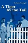 A Tiger by the Tail by Berthajane Vandegrift (Paperback / softback, 2001)